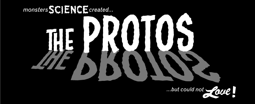 Meet the Protos!